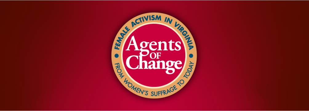 Agents of Change: Female Activism in Virginia from Women's Suffrage to Today