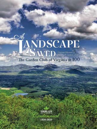 A shot of the Shenandoah Valley with the mountains in the background and some beautiful lush green trees in the foreground. Text: A Landscape Saved: The Garden Club of Virginia at 100, Virginia Museum of History & Culture, 2020, Garden Club of Virginia, Centennial, 1920-2020