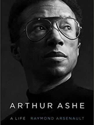 A black and white photo of Arthur Ashe with text: Arthur Ashe: A Life
