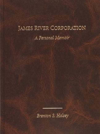 A brown marbled background. Golden text: James River Corporation: A Personal Memoir, Brenton S. Halsey