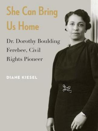 Portrait of a black woman in a black dress with silver belt buckle and collar pieces. Text: She Can Bring Us Home: Dr. Dorothy Boulding Ferebee, Civil Rights Pioneer, Diane Kiesel