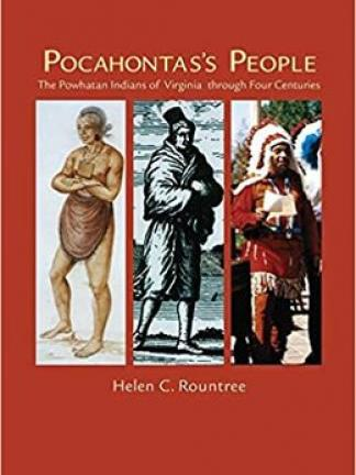 "Red background with three images of Powhatan peoples in traditional clothing from early representations to a modern one. Text: the text ""Pocahontas's People: The Powhatan Indians of Virginia Through Four Centuries. Helen C. Rountree."