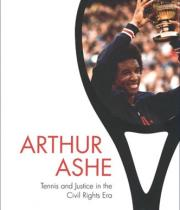 Book cover for Arthur Ashe: Tennis and Justice in the Civil Rights Era by Eric Allen Hall