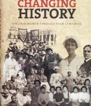 Changing History: Virginia Women Through Four Centuries book