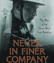 Never In Finer Company: The Men of the Lost Battalion and the Transformation of America