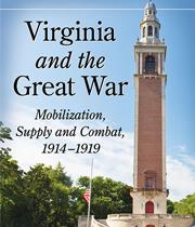 Virginia and the Great War: Mobilization, Supply and Combat
