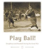 Play Ball!: Doughboys and Baseball during the Great War