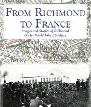From Richmond to France: Images and Stories of Richmond and Her World War I Soldiers