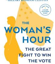 The Woman's Hour: The Great Fight to Win the Vote book cover