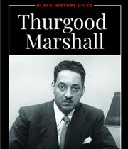 Thurgood Marshall: A Life in American History