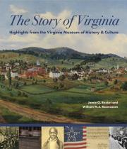 The Story of Virginia: Highlights from the Virginia Museum of History & Culture