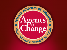 "Logo for Agents of Change exhibition features a red and gold circle on a red background with text that reads, ""Agents of Change: Female Activism in Virginia from Women's Suffrage to Today."""