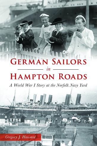 German Sailors in Hampton Roads: A World War I Story at the Norfolk Navy Yard