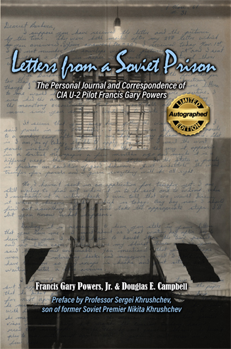 Letters from a Soviet Prison: The Personal Journals and Correspondence of CIA U-2 Pilot Francis Gary Powers