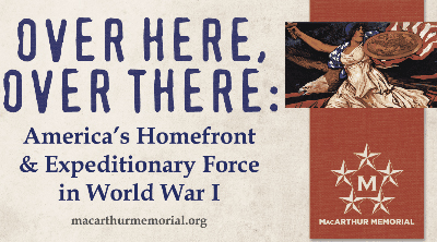 Over Here, Over There: America's Homefront and Expeditionary Force in World War I