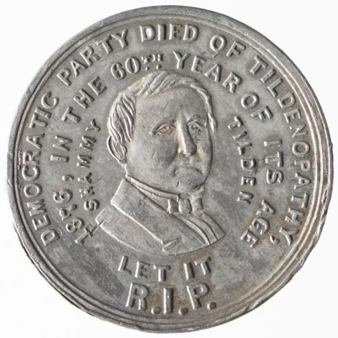 "A satirical campaign medal with a bust of Samuel Tilden surrounded by the inscription: ""Democratic Party Died Of Tildenopathy./1876, In The 60th Year Of Its Age/Shammy Tilden. Let It R.I.P."""