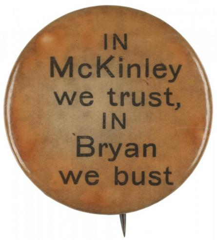 A negative campaign button directed at William McKinley