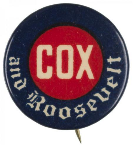A campaign button for the Democratic Party ticket of James M. Cox and Franklin D. Roosevelt