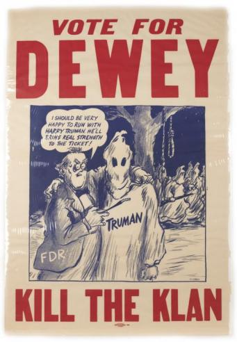 A Thomas Dewey poster with a dramatic message linking the Roosevelt-Truman ticket with the Ku Klux Klan