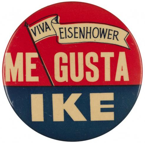 "A Dwight Eisenhower button with the Spanish version of the catchy phrase ""I Like Ike"""