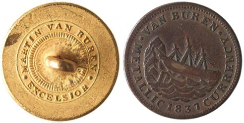 A clothing button from the Martin Van Buren campaign and a Hard Times Token made for the congressional election of 1838 in response to the Panic of 1837 and resultant depression
