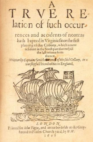 A True Relation of Such Occurences and Accidents of Noate as Hath Hapned in Virginia by John Smith