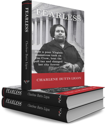 Fearless: How a Poor Virginia Seamstress Took on Jim Crow, Beat the Poll Tax, and Changed Her City Forever