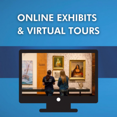 Online Exhibtions and Virtual Tours