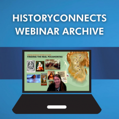 HistoryConnects Webinar Archive