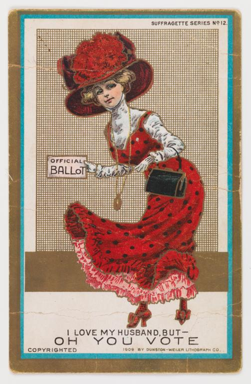 """An early 20th century women's suffrage postcard with a woman in period dress and hat holding a card marked """"Official Ballot."""" The postcard caption reads """"I Love My Husband, But ~ Oh You Vote"""""""