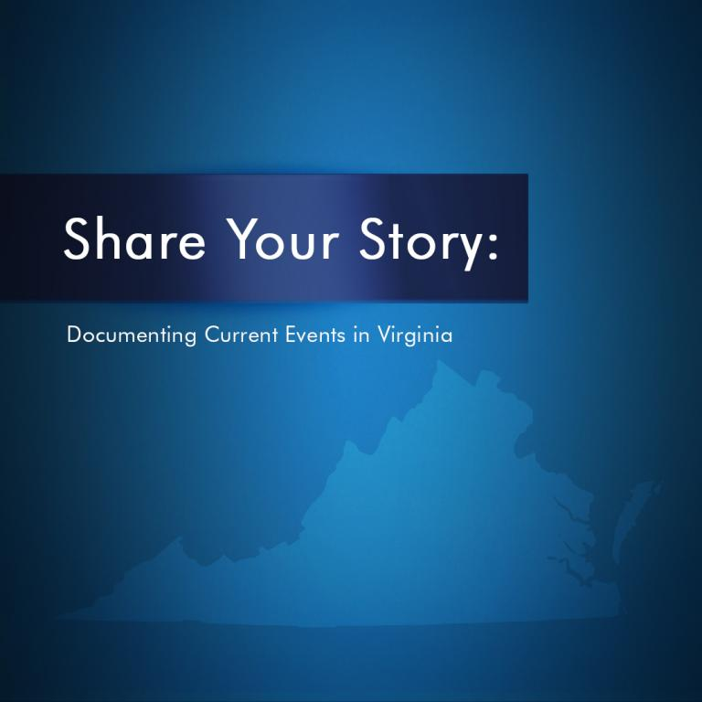 Share Your Story: Documenting Current Events in Virginia