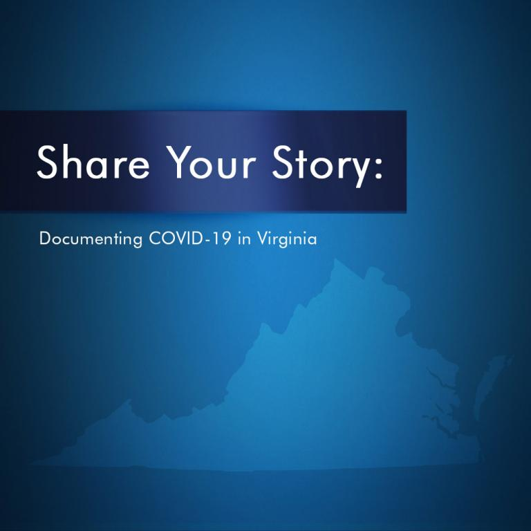 Share Your Story: Documenting COVID-19 in Virginia