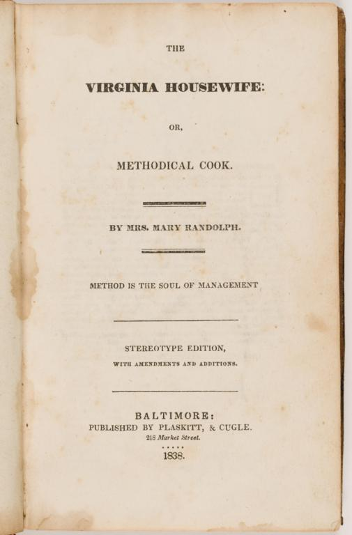 """""""The Virginia housewife, or, Methodical cook"""" by Mrs. Mary Randolph (1838). (VMHC Rare Book TX715.R214.1838)"""